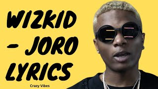 Wizkid - Joro (Lyrics).mp3