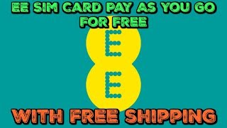 EE Sim Card Pay As You Go For Free With Free Shipping