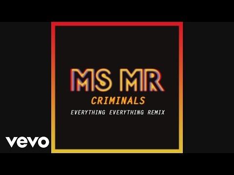MS MR - Criminals (Everything Everything Remix Pseudo)