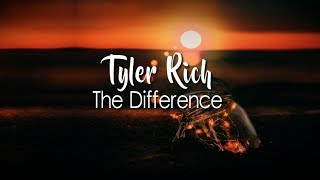 Tyler Rich The Difference.mp3