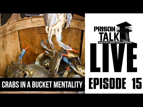 Crabs in a Bucket Mentality - Prison Talk Live Stream E15