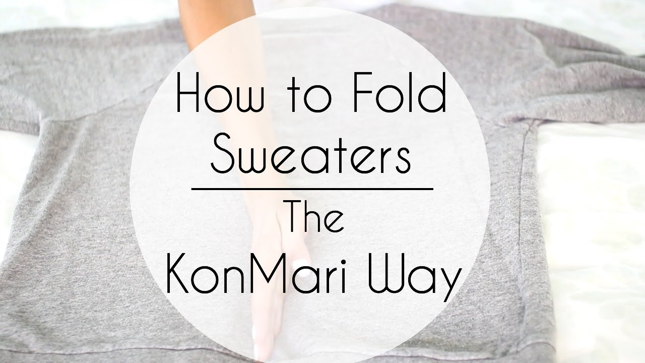 how to fold sweaters hoodies the konmari way marie kondo youtube. Black Bedroom Furniture Sets. Home Design Ideas