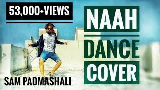 Naah | Hardy Sandhu Feat Nora | Dance Choreography | Sam Padmashali