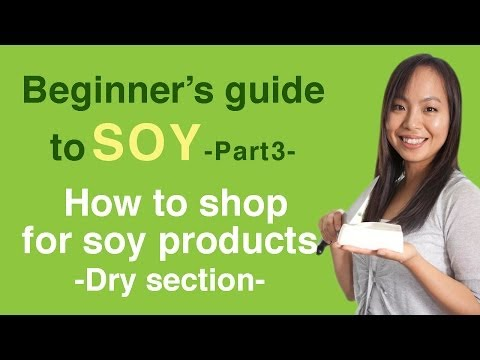 Beginner's guide to soy 3- How to shop for soy products (Dry section)