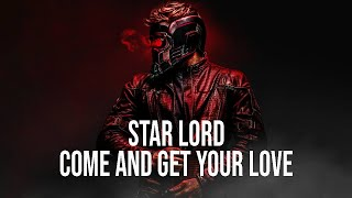Star-Lord | Come And Get Your Love ᴴᴰ