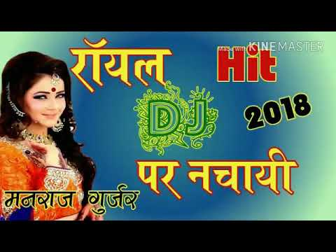 Royal DJ par nache re rajestani song 2018