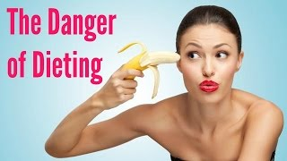 Weight Loss Tips: The Danger of Dieting | Dani Spies