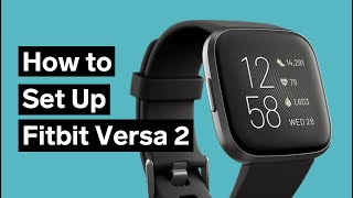 How to Set Up Fitbit Versa 2 (Complete Hands-on)