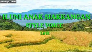 ILUNI ANAK SIAKKANGAN - STYLE VOICE - LIRIK - LAGU BATAK TERBARU 2020 - SIMATARAJA CHANNEL