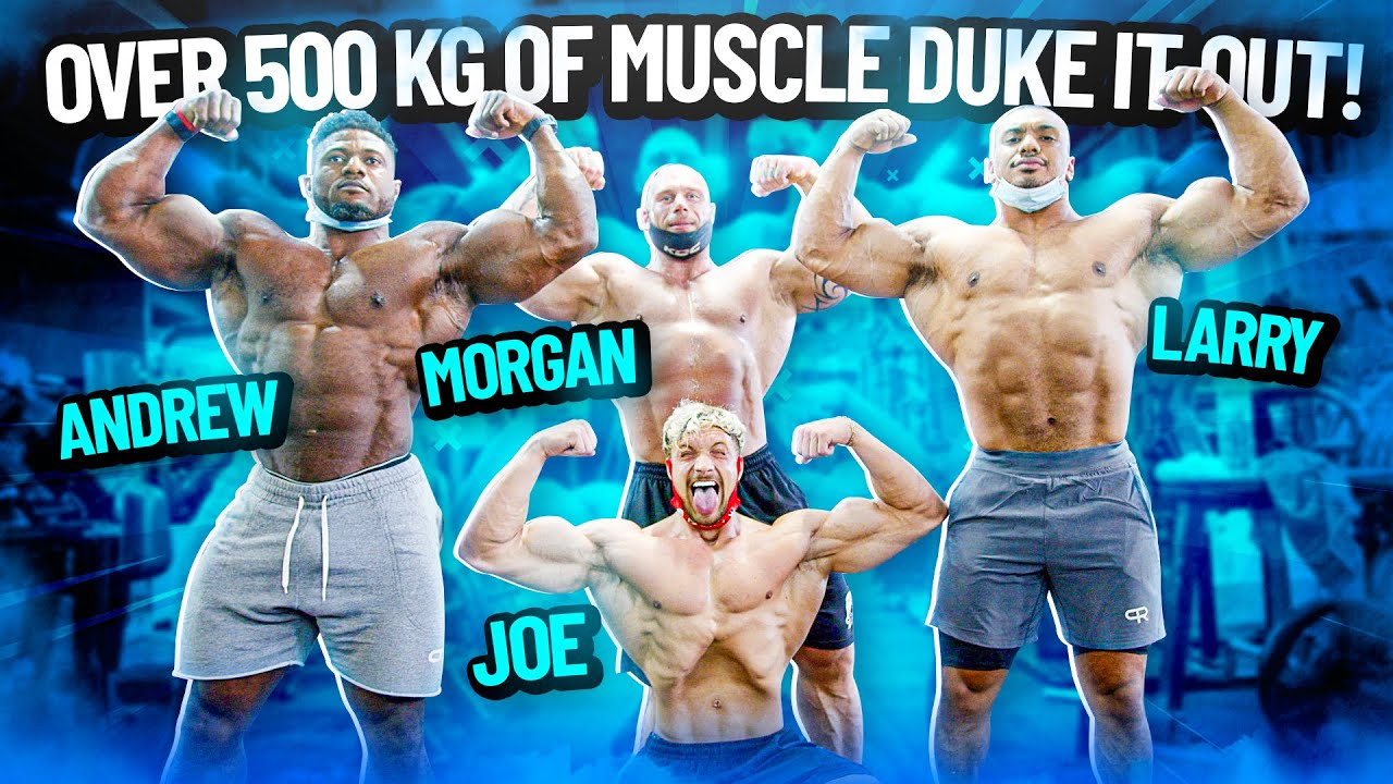 OVER 500 KG OF MUSCLE DUKE IT OUT!