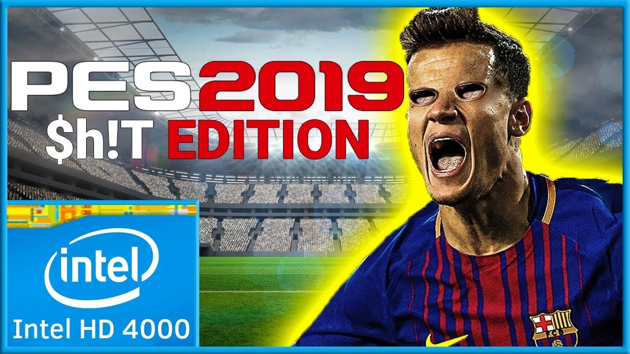 PES 2019 | Intel HD 4000 | LOW END PC |