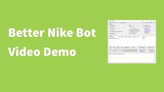 Nike SNKRS Demo/Tutorial - Better Nike Bot