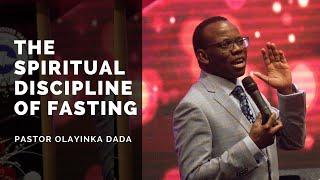 The Spiritual Discipline of Fasting   Pastor Olayinka Dada   Restoration House Hamilton