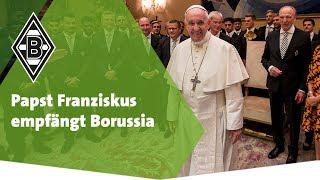 """""""Große Ehre"""" - Papst Franziskus empfängt Borussia"""
