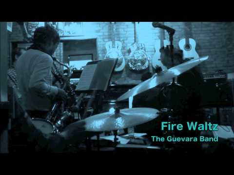 Fire waltz   The Guevara band
