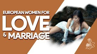 European Women for Love and Marriage | My Mail Order Bride