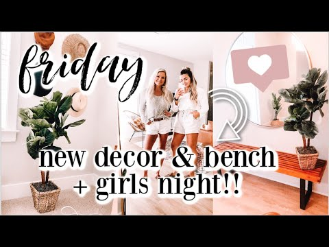 FRIDAY IN MY LIFE | Our New Bench Came!! + More Decor & Girls Night With My Mom!