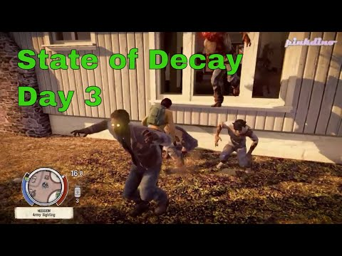 State of Decay - Day 3  Maya has a tough time
