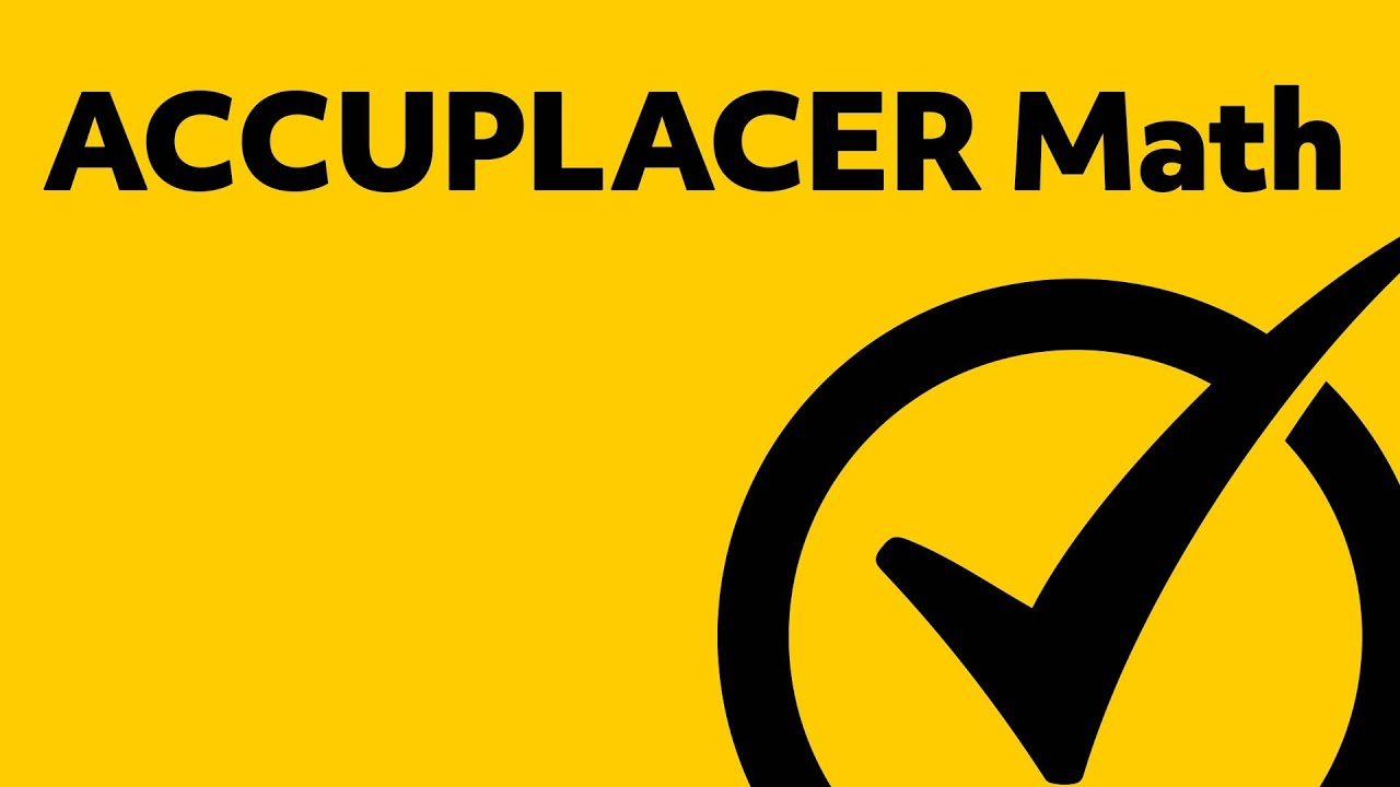 ACCUPLACER Test Answers - Free ACCUPLACER Math Practice - YouTube