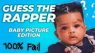 GUESS THE RAPPER FROM THE BABY PICTURE