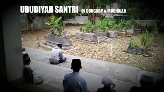 Our Lovely Pesantren [part 7]; Ubudiyah Santri