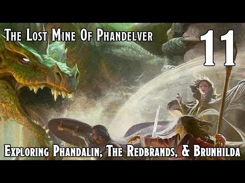 Dungeons & Dragons 5e -- Lost Mine Of Phandelver -- Exploring Phandalin & Brunhilda - Episode 11