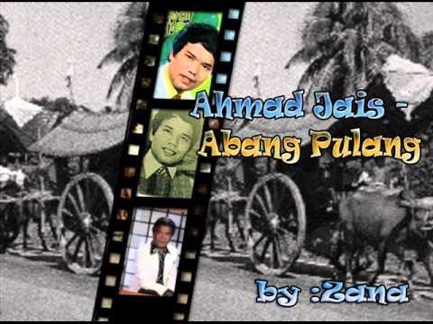 Ahmad Jais  -  Abang Pulang