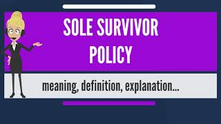 what is sole survivor policy? what does sole survivor policy mean? sole survivor policy meaning
