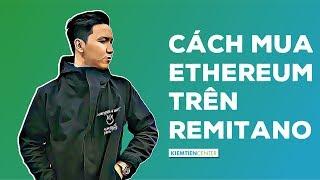 Hướng dẫn mua Ethereum (ETH) trên sàn Remitano và chuyển về ví Meta Mask | Kiemtiencenter