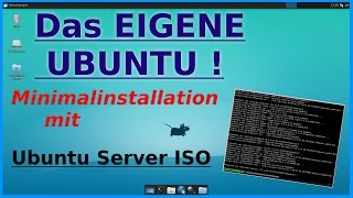 DAS EIGENE UBUNTU ! Minimalinstallation mit der Ubuntu Server ISO-Datei | Linux Deutsch