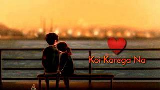 Gambar cover Romantic Song4u : Koi Karega Na Tumse Payar WhatsApp Status Video