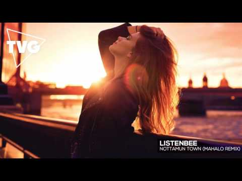 Listenbee - Nottamun Town (Mahalo Remix)