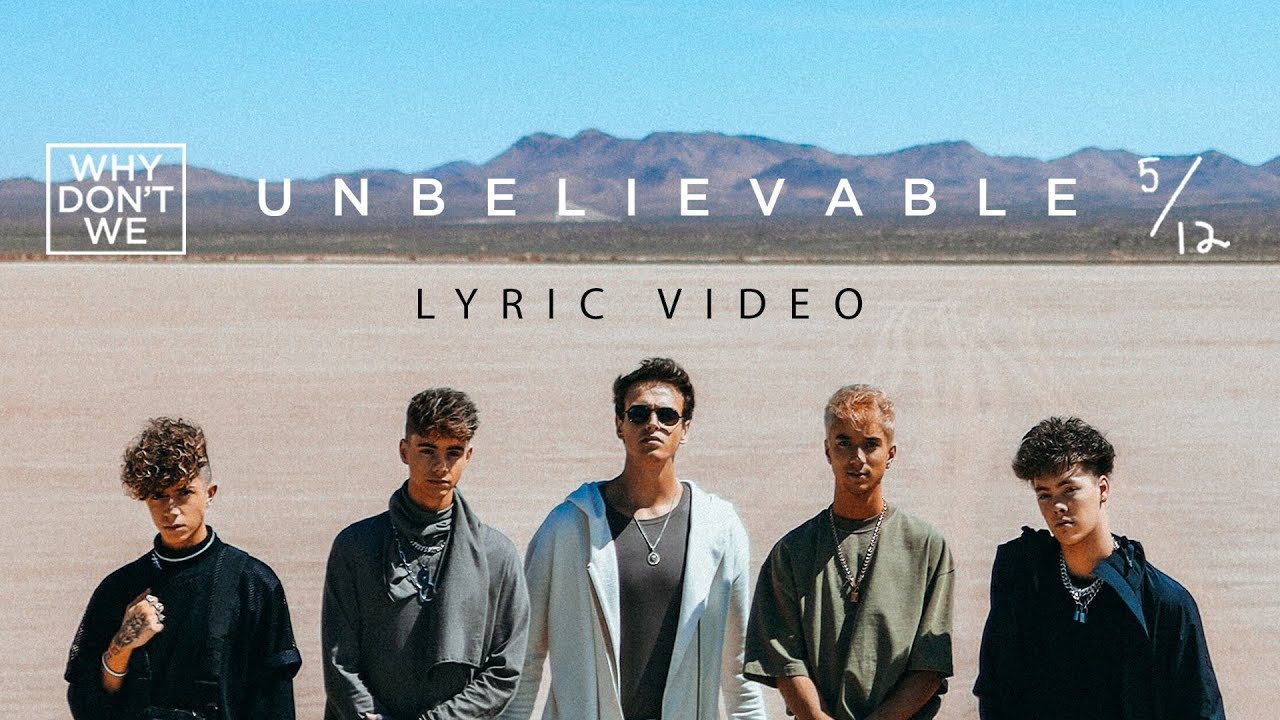 Why Don't We - Unbelievable - Lyric Video   6CAST - YouTube