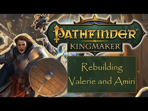 Pathfinder Kingmaker: Respec Build For Valerie And Amiri!