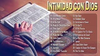 INTIMIDAD CON DIOS - MEZCLA DE ALABANZAS DE ADORACIÓN MIX CRISTIANAS - HERMOSA ALABANZA Y ADORACIÓN