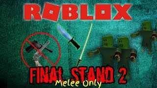 Melee Only Challenge ( The Final Stand 2 | Roblox)