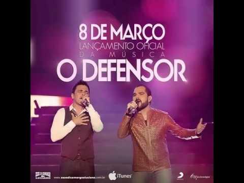 Zezé di Camargo e Luciano - O Defensor ( Lançamento 2015)