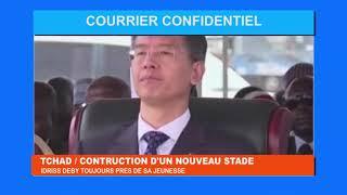 COURRIER CONFIDENTIEL AFRIQUE MEDIA SUR LA CONSTRUCTION DES INFRASTRUCTURES  AU TCHAD