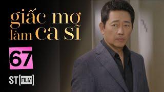 GIẤC MƠ LÀM CA SĨ TẬP 67 | Phim Tình Cảm Hàn Quốc Hay Nhất 2020 | Phim Hàn Quốc 2020