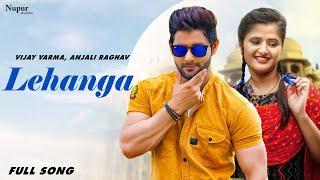 Lehanga - Vijay Varma, Anjali Raghav   Raju Punjabi   New Haryanvi Songs Haryanavi 2019