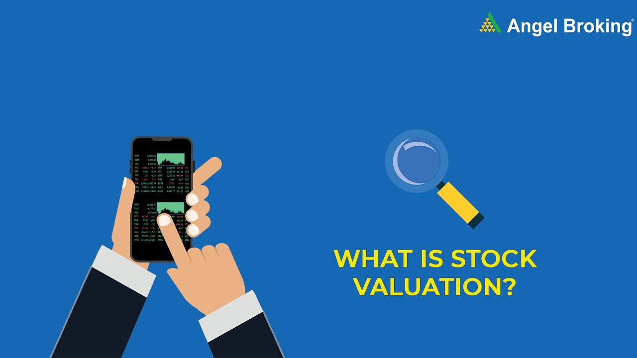 Learn How To Choose The Best Stock Valuation Method Angel Broking