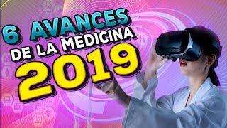 6 AVANCES de la MEDICINA en 2019