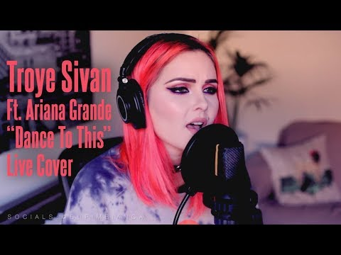 Troye Sivan - Dance to this Ft. Ariana Grande (Live Cover)