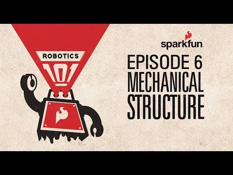 SparkFun Robotics 101 - 6 Mechanical Structure
