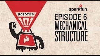 SparkFun Robotics 101 - 6 Mechanical Structure