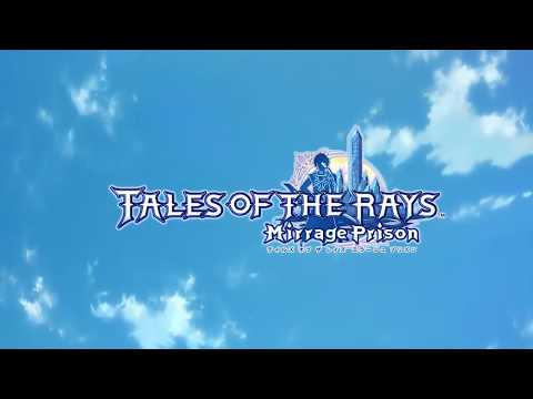 Tales of the Rays : Mirrage Prison Opening