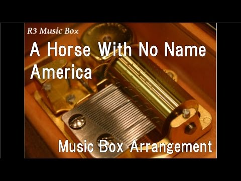 A Horse With No Name/America [Music Box]