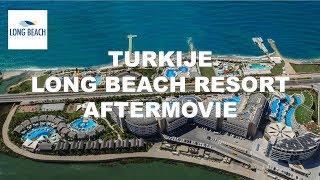 Long Beach Resort & Spa | Turkije-Alanya 2018 NL | Aftermovie