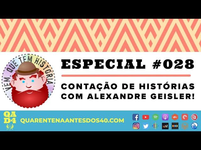 #090 - Contação de Histórias com Alexandre Geisler! (Especial #028)