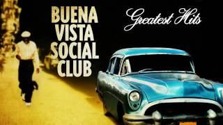Buena Vista Social Club Greatest Hits   Full Album 2016
